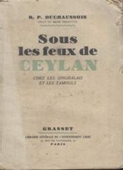 Sous Les Feux De Ceylan Chez Les Singhalais Et Les Tamouls. - Couverture - Format classique