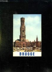 Bruges. Brugge. Texte En Allemand, Francais, Anglais. - Couverture - Format classique