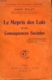 Le Mepris Des Lois Et Ses Consequences Sociales. Collection : Bibliotheque De Philosophie Scientifique. - Couverture - Format classique