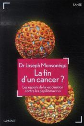 La fin d'un cancer ? les espoirs de la vaccinatione contre les papillomavirus - Intérieur - Format classique