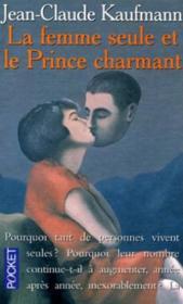 La Femme Seule Et Le Prince Charmant - Couverture - Format classique