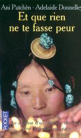 Et que rien ne te fasse peur. le combat d'une princesse tibétaine - Intérieur - Format classique