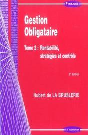 Gestion Obligataire T.2 : Rentabilite, Strategies Et Controle (2e Edition) - Intérieur - Format classique