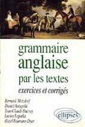 Grammaire Anglaise Par Les Textes Exercices Et Corriges - Intérieur - Format classique