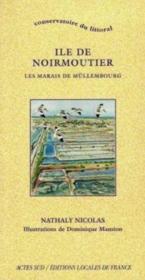 Ile De Noirmoutier : Les Marais De Mullembourg - Couverture - Format classique