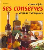 Comment faire ses conserves de fruits et de legumes - Couverture - Format classique