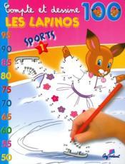 Compte Et Dessine ; Les Lapinos ; 100 ; Sports T.1 - Couverture - Format classique