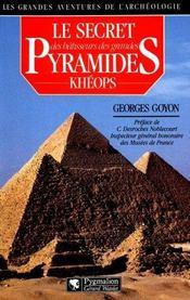 Le secret des batisseurs des grandes pyramides : kheops - Intérieur - Format classique