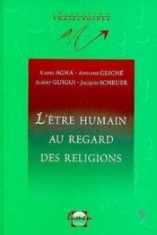 L'être humain au regard des religions ; hindouisme et bouddhisme, judaïsme, christianisme, islam - Couverture - Format classique