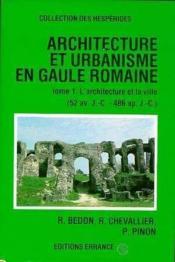 Architecture et urbanisme en gaule romaine tome 1 - Couverture - Format classique