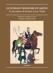Le puissant royaume du Japon ; la description de François Caron (1636) - Couverture - Format classique