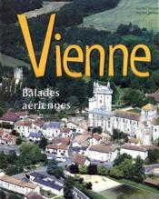 Vienne ; balades aériennes - Couverture - Format classique