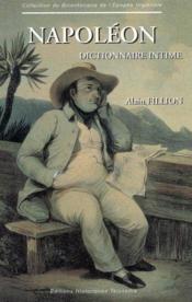 Napoléon ; dictionnaire intime - Couverture - Format classique