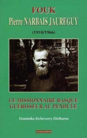Fouk, Le Missionnaire Basque Guerisseur Au Pendule - Couverture - Format classique