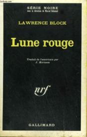 Lune Rouge. Collection : Serie Noire N° 1189 - Couverture - Format classique