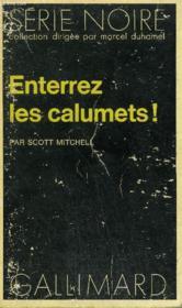 Collection : Serie Noire N° 1521 Enterrez Les Calumets ! - Couverture - Format classique