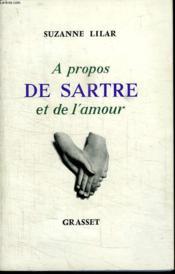 A Propos De Sartre Et De L Amour. - Couverture - Format classique