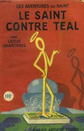 Le Saint Contre Teal. Les Aventures Du Saint N° 11. - Couverture - Format classique