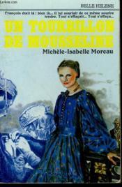 Un Tourbillon De Mousseline. Collection : A La Belle Helene. - Couverture - Format classique