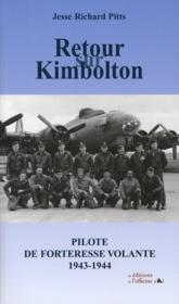 Retour sur kimbolton ; pilote de forteresse volante, 1943-1944 - Couverture - Format classique