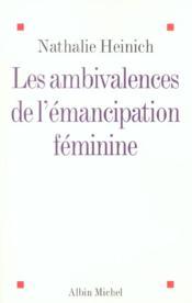 Les ambivalences de l'émancipation féminine - Couverture - Format classique