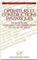 Opérateurs et constructions syntaxiques ; évolution des marques et des distributeurs du XV au XX siècle - Couverture - Format classique