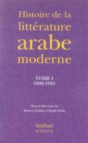 Histoire de la littérature arabe moderne t.1 ; 1800-1945 - Intérieur - Format classique