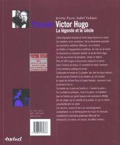 Passion Victor Hugo ; la légende et le siècle - 4ème de couverture - Format classique