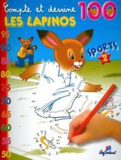 Compte Et Dessine ; Les Lapinos ; 100 ; Sports T.2 - Couverture - Format classique