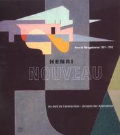 Henri Nouveau ; Au-Dela De L'Abstraction ; Henrik Neugeboren 1901-1959 - Intérieur - Format classique