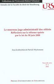Le nouveau juge administratif des referes. reflexions sur la reforme operee par la loi du 30 juin 2 - Intérieur - Format classique