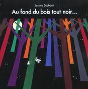 Au Fond Du Bois Tout Noir - Intérieur - Format classique