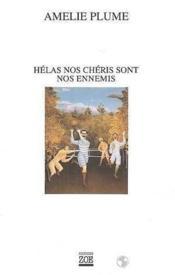 Helas Nos Cheris Sont Nos Ennemis - Couverture - Format classique