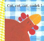 Cot,Cot,Cot,Codek ! - Intérieur - Format classique