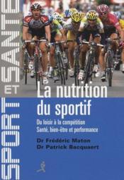 La nutrition du sportif ; du loisir à la compétition, santé, bien-être et performance - Couverture - Format classique