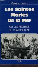 Les Saintes-Maries-de-la-Mer ou les Pèlerins du clair de lune - Couverture - Format classique