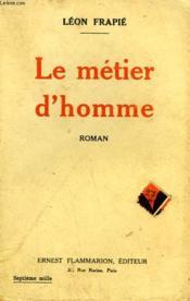 Le Metier D'Homme. - Couverture - Format classique