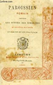 Paroissien Romain, Les Offices Des Dimanches Et Fetes De L'Annee En Latin Et En Francais - Couverture - Format classique