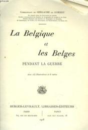 La Belgique Et Les Belges Pendant La Guerre. - Couverture - Format classique