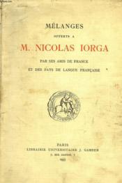 Melanges Offerts A M. Nicolas Iorga Par Ses Amis De France Et Des Pays De Langue Francaise - Couverture - Format classique