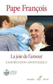 La joie de l'amour ; exhortation apostolique - Couverture - Format classique