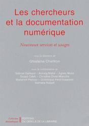 Les chercheurs et la documentation numérique ; nouveaux services et usages - Couverture - Format classique