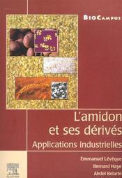 L'Amidon Et Ses Derives ; Applications Industrielles - Intérieur - Format classique