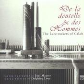 De La Dentelle Et Des Hommes ; The Lace-Makers Of Calais - Intérieur - Format classique