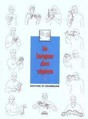 La langue des signes t.1 ; histoire et grammaire - Intérieur - Format classique
