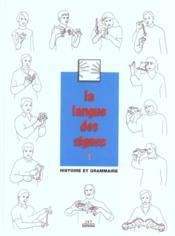 La langue des signes t.1 ; histoire et grammaire - Couverture - Format classique
