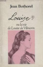 Louise Ou La Vie De Louse De Vilmorin. - Couverture - Format classique