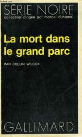 Collection : Serie Noire N° 1658 La Mort Dans Le Grand Parc - Couverture - Format classique