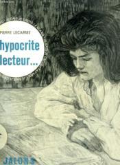 Hypocrite Lecteur. L'Homme Devant Les Livres. Collection : Jalons. Je Sais, Je Crois. - Couverture - Format classique