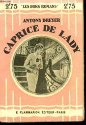 Caprice De Lady. Collection : Les Bons Romans N° 50 - Couverture - Format classique